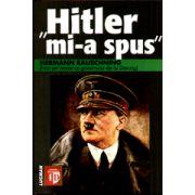 """""""Hitler mi-a spus"""" - Confidentele Fuhrerului despre planul sau de cucerire a lumii"""