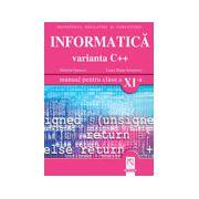 Informatica - Varianta C++...Manual pentru clasa a XI-a