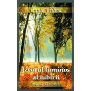 "Izvorul luminos al iubirii - Seria ""Invata sa te ierti"", - Vol. 5"