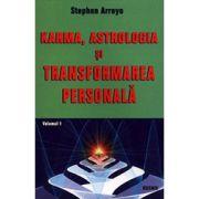 Karma, Astrologia si transformarea personala - Vol. 1