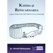 Karma si reincarnarea - Cheia catre evolutie spirituala si iluminare