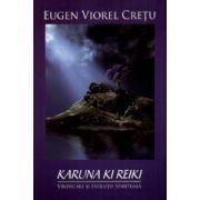 Karuna Ki Reiki - Vindecare si evolutie spirituala