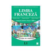 Limba Franceza (L1) - Mosaïque des compétences. Manual pentru clasa a XII-a