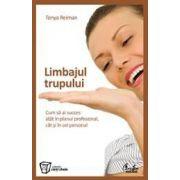 Limbajul trupului - Cum sa ai succes atat in planul profesional, cat si în cel personal