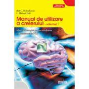Manual de utilizare a creierului - Vol.1 - Manualul complet pentru certificarea ca practician în NLP