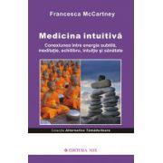 Medicina intuitiva - Conexiunea intre energia subtila, meditatie, echilibru, intuitie si sanatate