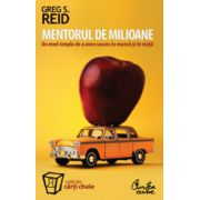 Mentorul de milioane - Un mod simplu de a avea succes in munca si in viata