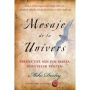 Mesaje de la Univers - Perspective noi din partea unui vechi prieten