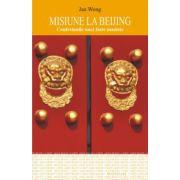 Misiune la Beijing - Confesiunile unei foste maoiste