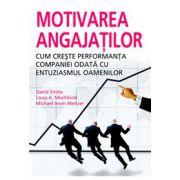Motivarea Angajatilor - Cum creste performanta companiei odata cu entuziasmul oamenilor