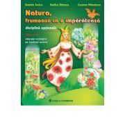 Natura, frumoasa ca o imparateasa - Educatie ecologica pe intelesul tuturor - Clasa a II-a