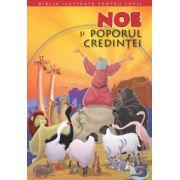 Noe si poporul credintei - Biblia pentru copii - Volumul 1