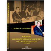 O Romanie a coerentei morale si legislative - Discursuri parlamentare 1996-2000