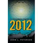 O viziune pentru 2012