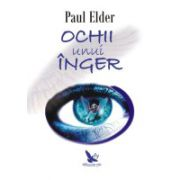 Ochii unui Inger - Calatoria sufletului, ghizii spirituali, sufletele pereche si realitatea iubirii
