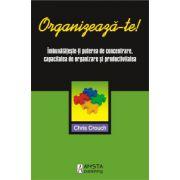 Organizeaza-te ! Imbunatateste-ti puterea de concentrare, capacitatea de organizare si productivitatea.