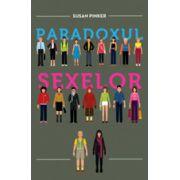 Paradoxul sexelor - Barbatii, femeile si adevarata prapastie dintre sexe