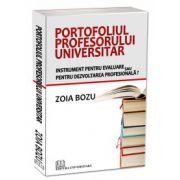 Portofoliul profesorului universitar - Instrument pentru evaluare sau pentru dezvoltarea profesionala ?