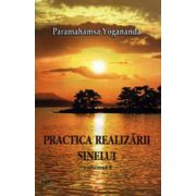 Practica realizării sinelui - Vol. 1