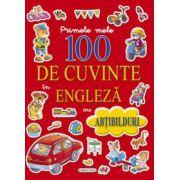 Primele mele 100 de cuvinte in engleza