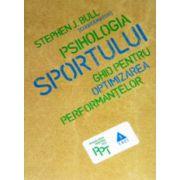 Psihologia sportului - Ghid pentru optimizarea performantelor