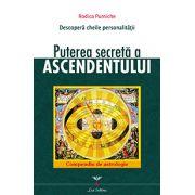 Puterea secreta a Ascendentului - Cele 144 de chei ale personalitatii