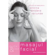 Quick & Easy - Masajul facial