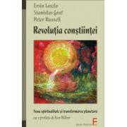 Revolutia constiintei - Noua spiritualitate si transformarea planetara