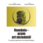 România – Acum ori niciodată