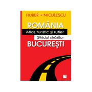 Romania - Atlas turistic si rutier Bucuresti - Ghidul strazilor