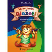 Sa ne jucam cu Alazet - Caleidoscop de vacanta - Clasa a II-a