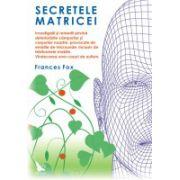 Secretele matriciei - Investigatii si remedii privind deteriorarile campurilor si corpurilor noastre