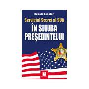 Serviciul Secret al SUA - In slujba presedintelui