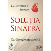 Soluţia Sinatra - Cardiologie metabolica