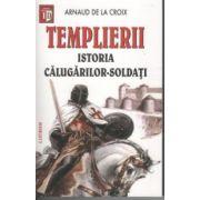 Templierii - Istoria calugarilor soldati