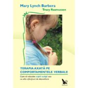 Terapia comportamentala axata pe comportamentele verbale - Cum sa educam copiii autisti sau cu alte afectiuni de dezvoltare