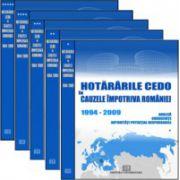 Hotararile CEDO in Cauzele Impotriva Romaniei - 1994-2009 - Analiza, consecinte, autoritati potential responsabile .(5 volume)