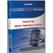 Tratat de drept procesual penal - Partea generala