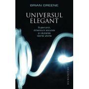 Universul elegant - Supercorzi, dimensiuni ascunse şi căutarea teoriei ultime
