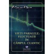 Vieti paralele - Fluctuaţii în câmpul cuantic
