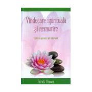 Vindecare spirituala si nemurire - Caile terapeutice ale viitorului