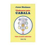 Vindecarea prin Cabala - Calea trezirii sufletului
