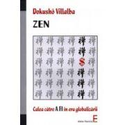 Zen - Calea catre A FI in era globalizarii