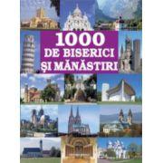 1000 de biserici si manastiri