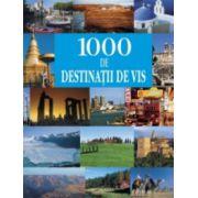 1000 de destinatii de vis