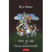 1001 de zile sau Noua Seherezada