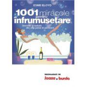 1001 miracole pentru infrumusetare - Secrete si solutii din cap pana in picioare