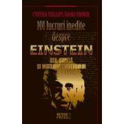 101 lucruri inedite despre Einstein - Sex, Stiinta si Misterele Universului