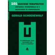 101 succese terapeutice - Depăşirea transferului şi a rezistenţei în psihoterapie