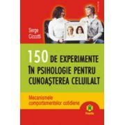 150 de experimente in psihologie pentru cunoasterea celuilalt - Mecanismele comportamentelor cotidiene